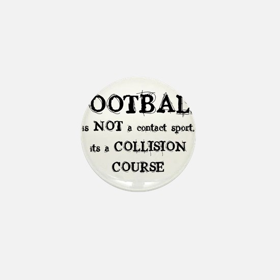 FOOTBALL is a COLLISION COURS Mini Button