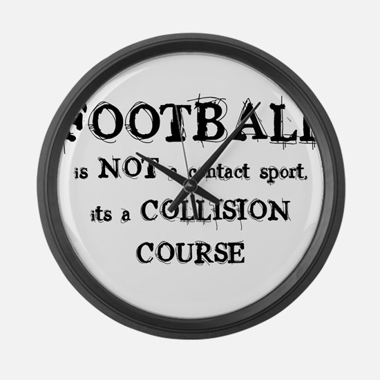 FOOTBALL is a COLLISION COURS Large Wall Clock