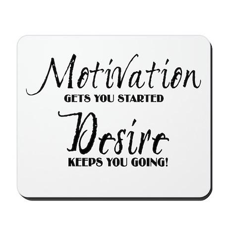 MOTIVATION gets you started Mousepad