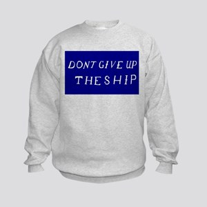 Don't Give Up The Ship Flag Kids Sweatshirt