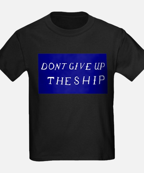 Don't Give Up The Ship Flag T