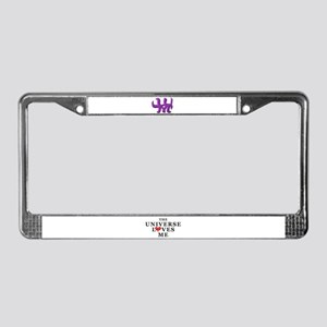 The Universe Loves Me License Plate Frame