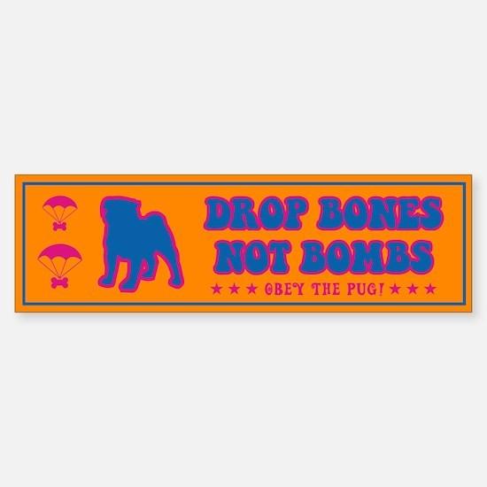 Pug- Drop Bones Not Bombs! retro Bumper Bumper Sticker