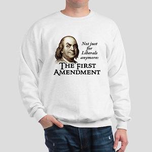 Not Just For Liberals Sweatshirt