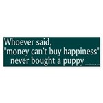 Bumper Sticker -- money can't buy happiness
