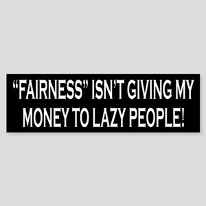 Fairness Isn't Giving My Money To Lazy People!