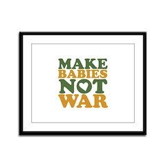 Make Babies Not War Framed Panel Print