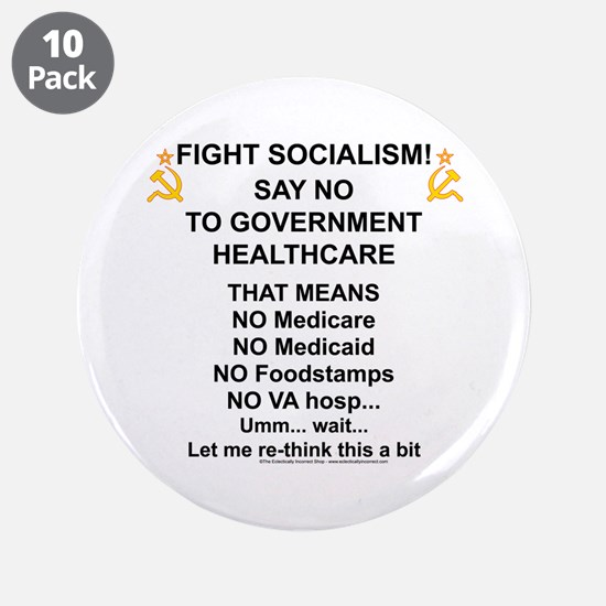 "Socialism? Ok, I'll suffer. 3.5"" Button (10 pack)"