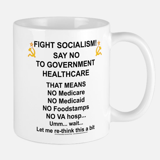 Socialism? Ok, I'll suffer. Mug