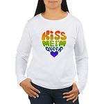 """""""Kiss Me I'm Queer"""" Gay Pride Women's Long Sleeve"""