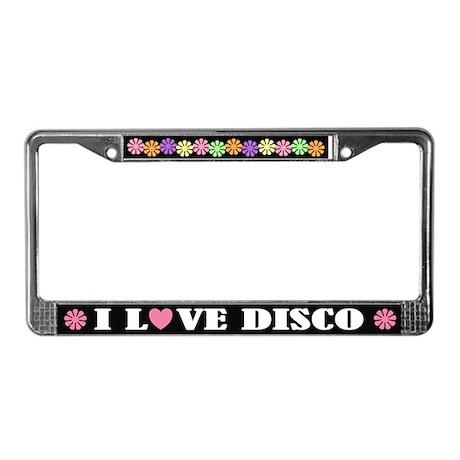 I Love Disco License Plate Frame