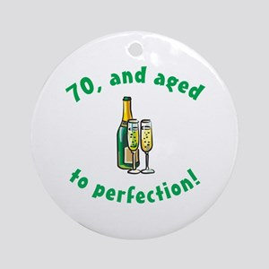 70, Aged To Perfection Ornament (Round)
