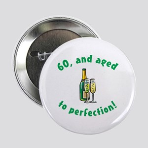 """60, Aged To Perfection 2.25"""" Button"""