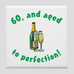 60, Aged To Perfection Tile Coaster