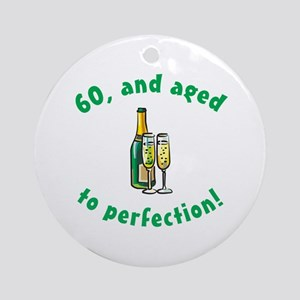 60, Aged To Perfection Ornament (Round)