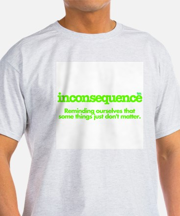 Inconsequence&#8482 Ash Grey T-Shirt