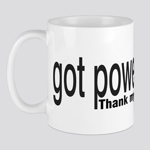 Got Power? thank my son Mug