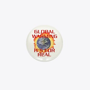 Global Warming Its for Real Mini Button