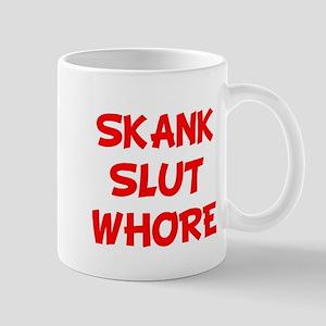 SKANK SLUT WHORE Mug