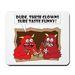 MONSTER eat CLOWNS Mousepad