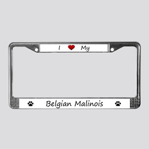 I Love My Belgian Malinois License Plate Frame