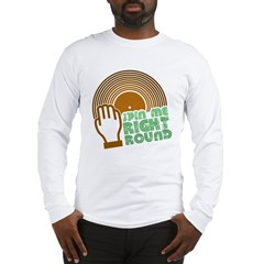 Spin Me Right Round Long Sleeve T-Shirt