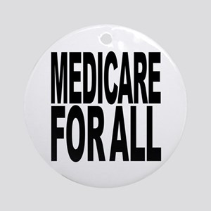 Medicare For All Ornament (Round)