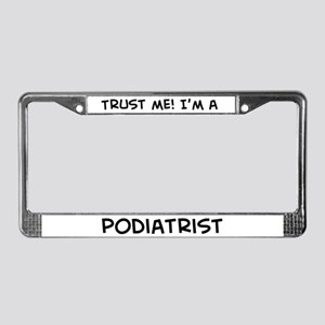 Trust Me: Podiatrist License Plate Frame