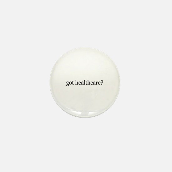 got healthcare? (Pubic Option) Mini Button