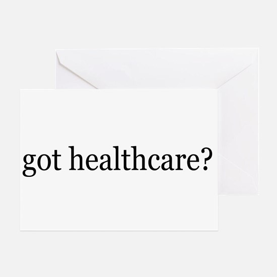 got healthcare? (Pubic Option) Greeting Card