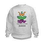 TAKE ME TO YOUR BEAVER Kids Sweatshirt