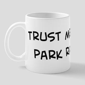 Trust Me: Park Ranger Mug