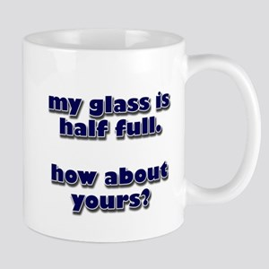 My Glass is Half Full Mug