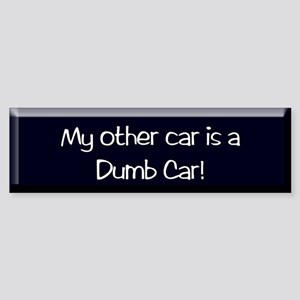 dumb car Bumper Sticker