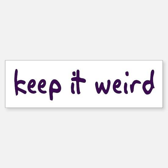 Keep it Weird Bumper Bumper Bumper Sticker