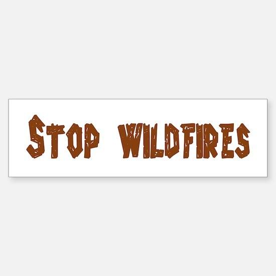 Stop Wildfires Bumper Bumper Bumper Sticker