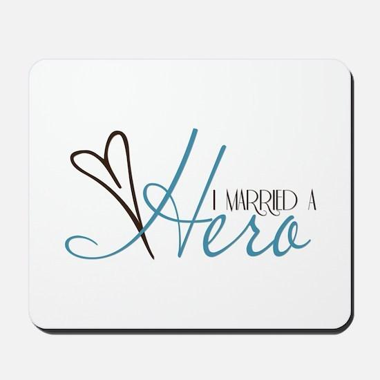 I Married a Hero Mousepad