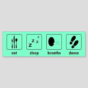 Eat Sleep Breathe Dance Bumper Sticker