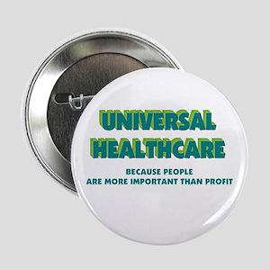 "Universal HealthCare 2.25"" Button"