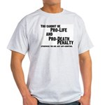 You cannot be Pro-Life and Pr Ash Grey T-Shirt