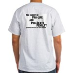 (Back) You cannot be Pro-Life and Ash Grey T-Shirt