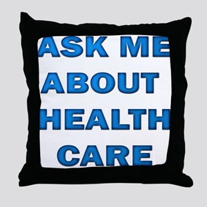 Ask Me about Healthcare in AM Throw Pillow