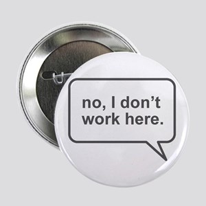 """I don't work here"" 2.25"" Button"