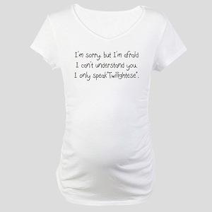 I Speak Twilightese Maternity T-Shirt