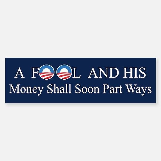 Obama Fool and Money Bumper Bumper Bumper Sticker