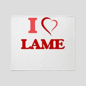 I Love Lame Throw Blanket