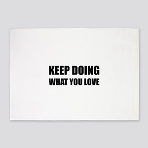 Keep Doing What You Love 5'x7'Area Rug