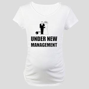 Under New Management Wedding Bal Maternity T-Shirt