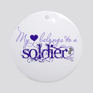 My heart belongs to a Soldier Ornament (Round)