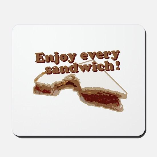 Enjoy Every Sandwich Mousepad